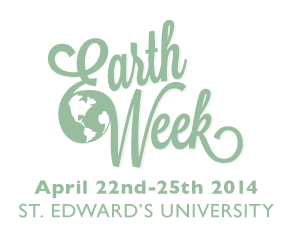 Our Place in Space: Sustainability, Stewardship and Community - Earth Week 2014 at St. Edward's University
